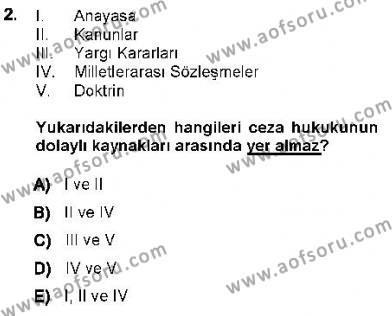 Özel Güvenlik ve Koruma Bölümü 3. Yarıyıl Ceza Hukukuna Giriş Dersi 2013 Yılı Güz Dönemi Ara Sınavı 2. Soru