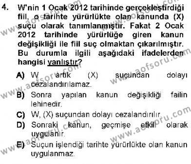 Özel Güvenlik ve Koruma Bölümü 3. Yarıyıl Ceza Hukukuna Giriş Dersi 2013 Yılı Güz Dönemi Ara Sınavı 4. Soru