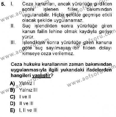 Özel Güvenlik ve Koruma Bölümü 3. Yarıyıl Ceza Hukukuna Giriş Dersi 2013 Yılı Güz Dönemi Ara Sınavı 5. Soru