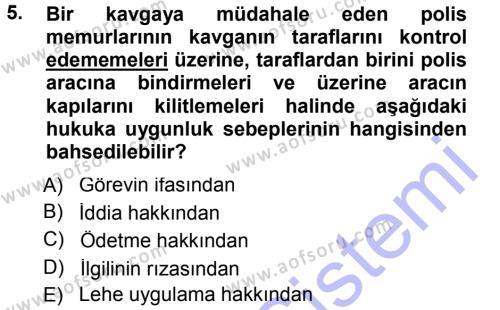 Özel Güvenlik ve Koruma Bölümü 3. Yarıyıl Ceza Hukukuna Giriş Dersi 2013 Yılı Güz Dönemi Dönem Sonu Sınavı 5. Soru