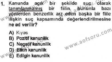 Ceza Hukukuna Giriş Dersi 2012 - 2013 Yılı Tek Ders Sınavı 1. Soru
