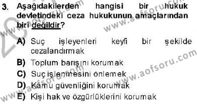 Özel Güvenlik ve Koruma Bölümü 3. Yarıyıl Ceza Hukukuna Giriş Dersi 2014 Yılı Güz Dönemi Ara Sınavı 3. Soru