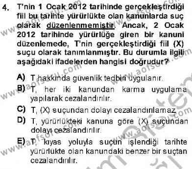 Özel Güvenlik ve Koruma Bölümü 3. Yarıyıl Ceza Hukukuna Giriş Dersi 2014 Yılı Güz Dönemi Ara Sınavı 4. Soru