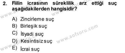 Ceza Hukukuna Giriş Dersi 2013 - 2014 Yılı (Final) Dönem Sonu Sınav Soruları 2. Soru