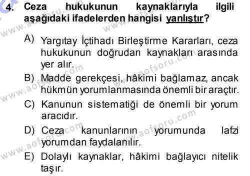 Özel Güvenlik ve Koruma Bölümü 3. Yarıyıl Ceza Hukukuna Giriş Dersi 2015 Yılı Güz Dönemi Ara Sınavı 4. Soru