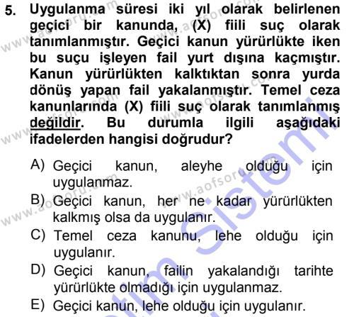 Özel Güvenlik ve Koruma Bölümü 3. Yarıyıl Ceza Hukukuna Giriş Dersi 2015 Yılı Güz Dönemi Ara Sınavı 5. Soru