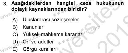 Ceza Hukukuna Giriş Dersi 2017 - 2018 Yılı (Vize) Ara Sınav Soruları 3. Soru