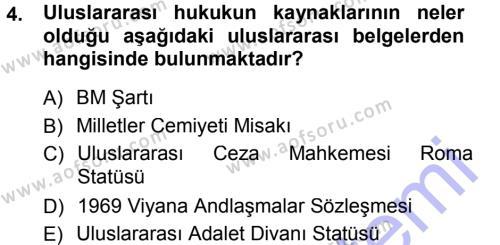 Uluslararası İlişkiler Bölümü 3. Yarıyıl Uluslararası Hukuk I Dersi 2013 Yılı Güz Dönemi Dönem Sonu Sınavı 4. Soru
