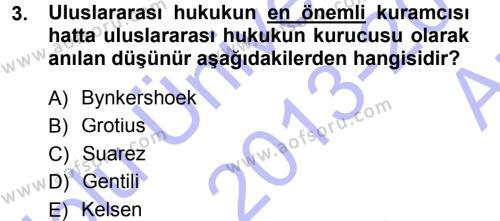 Uluslararası İlişkiler Bölümü 3. Yarıyıl Uluslararası Hukuk I Dersi 2014 Yılı Güz Dönemi Ara Sınavı 3. Soru