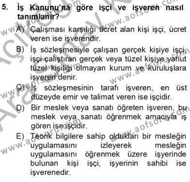 Çalışma Ekonomisi ve Endüstri İlişkileri Bölümü 5. Yarıyıl Bireysel İş Hukuku Dersi 2013 Yılı Güz Dönemi Ara Sınavı 5. Soru
