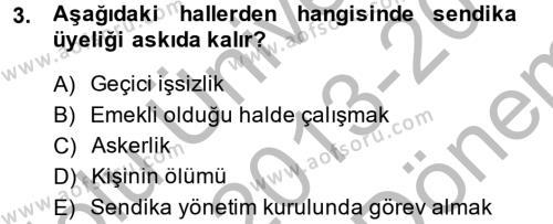 Toplu İş Hukuku Dersi 2013 - 2014 Yılı Dönem Sonu Sınavı 3. Soru