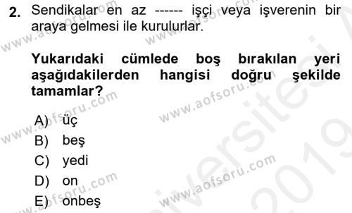 Toplu İş Hukuku Dersi 2018 - 2019 Yılı (Final) Dönem Sonu Sınav Soruları 2. Soru