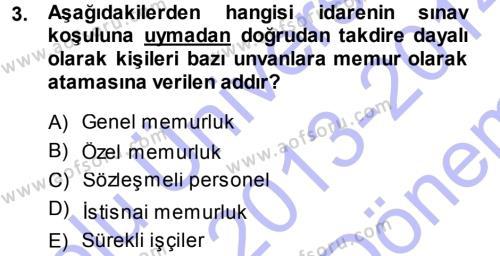 Kamu Yönetimi Bölümü 5. Yarıyıl Kamu Personel Hukuku Dersi 2014 Yılı Güz Dönemi Dönem Sonu Sınavı 3. Soru