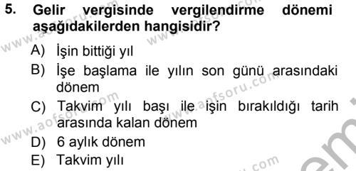 Maliye Bölümü 5. Yarıyıl Özel Vergi Hukuku I Dersi 2013 Yılı Güz Dönemi Ara Sınavı 5. Soru