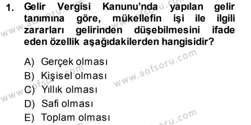 Maliye Bölümü 5. Yarıyıl Özel Vergi Hukuku I Dersi 2014 Yılı Güz Dönemi Dönem Sonu Sınavı 1. Soru