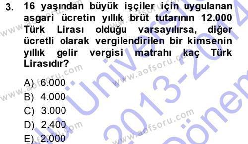 Maliye Bölümü 5. Yarıyıl Özel Vergi Hukuku I Dersi 2014 Yılı Güz Dönemi Dönem Sonu Sınavı 3. Soru