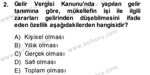 Maliye Bölümü 5. Yarıyıl Özel Vergi Hukuku I Dersi 2014 Yılı Güz Dönemi Tek Ders Sınavı 2. Soru