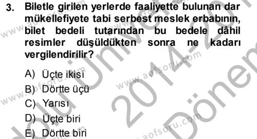 Özel Vergi Hukuku 1 Dersi 2014 - 2015 Yılı (Final) Dönem Sonu Sınav Soruları 3. Soru