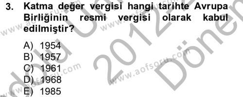 Maliye Bölümü 6. Yarıyıl Özel Vergi Hukuku II Dersi 2013 Yılı Bahar Dönemi Dönem Sonu Sınavı 3. Soru