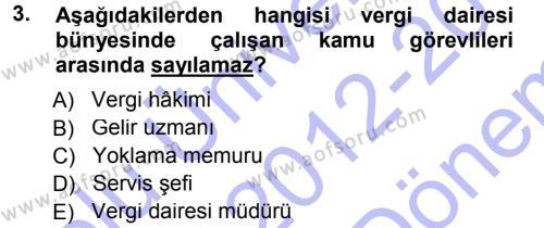 Vergi Hukuku Dersi 2012 - 2013 Yılı Dönem Sonu Sınavı 3. Soru