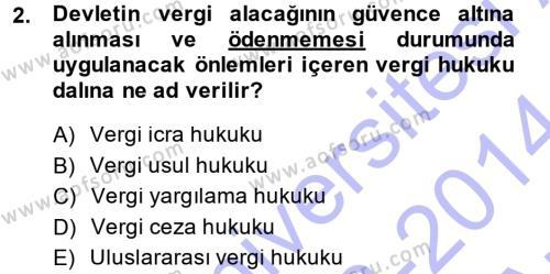 Vergi Hukuku Dersi 2013 - 2014 Yılı (Vize) Ara Sınav Soruları 2. Soru