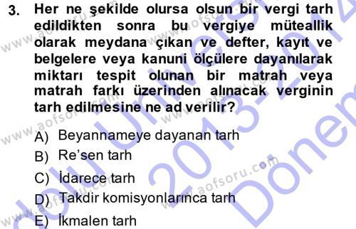 Vergi Hukuku Dersi 2013 - 2014 Yılı Dönem Sonu Sınavı 3. Soru