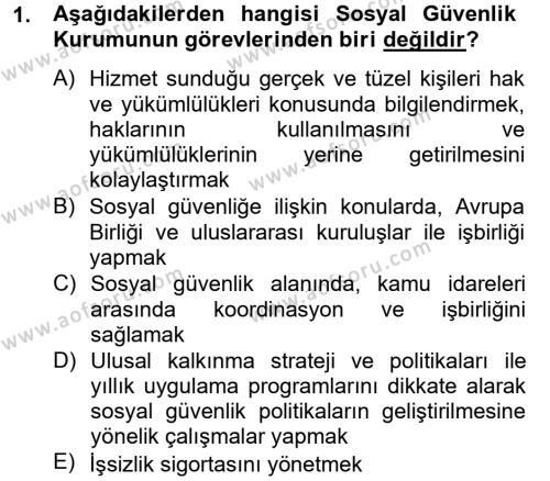 Sosyal Hizmet Bölümü 4. Yarıyıl Sosyal Güvenlik Hukuku Dersi 2013 Yılı Bahar Dönemi Dönem Sonu Sınavı 1. Soru