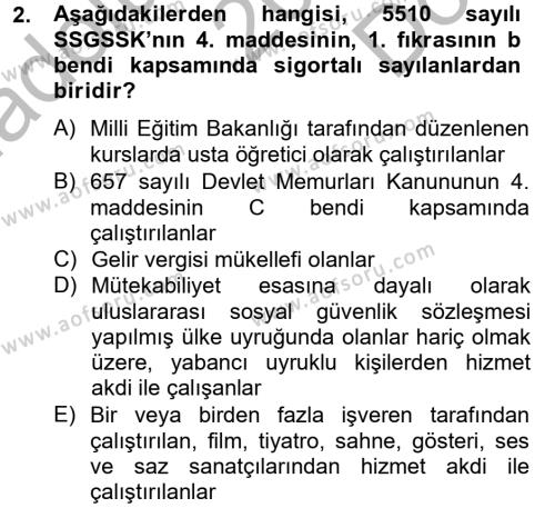 Sosyal Hizmet Bölümü 4. Yarıyıl Sosyal Güvenlik Hukuku Dersi 2013 Yılı Bahar Dönemi Dönem Sonu Sınavı 2. Soru