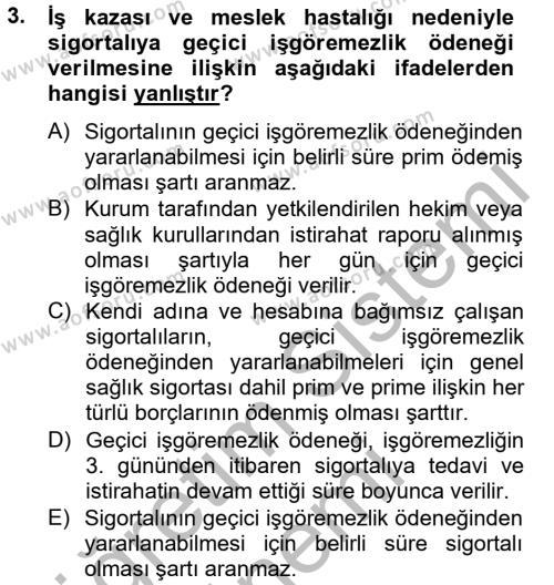 Sosyal Hizmet Bölümü 4. Yarıyıl Sosyal Güvenlik Hukuku Dersi 2013 Yılı Bahar Dönemi Dönem Sonu Sınavı 3. Soru