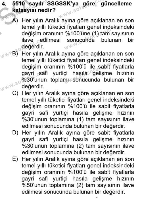 Sosyal Hizmet Bölümü 4. Yarıyıl Sosyal Güvenlik Hukuku Dersi 2013 Yılı Bahar Dönemi Dönem Sonu Sınavı 4. Soru