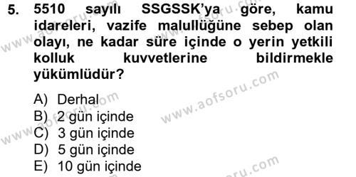 Sosyal Hizmet Bölümü 4. Yarıyıl Sosyal Güvenlik Hukuku Dersi 2013 Yılı Bahar Dönemi Dönem Sonu Sınavı 5. Soru