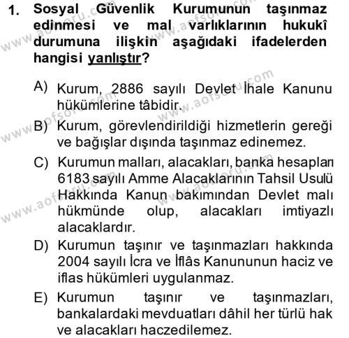 Sosyal Hizmet Bölümü 4. Yarıyıl Sosyal Güvenlik Hukuku Dersi 2014 Yılı Bahar Dönemi Ara Sınavı 1. Soru