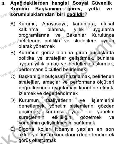 Sosyal Hizmet Bölümü 4. Yarıyıl Sosyal Güvenlik Hukuku Dersi 2014 Yılı Bahar Dönemi Ara Sınavı 3. Soru