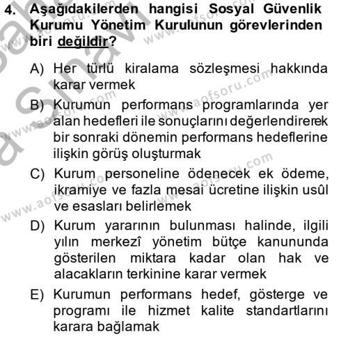 Sosyal Hizmet Bölümü 4. Yarıyıl Sosyal Güvenlik Hukuku Dersi 2014 Yılı Bahar Dönemi Ara Sınavı 4. Soru