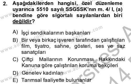 Sosyal Hizmet Bölümü 4. Yarıyıl Sosyal Güvenlik Hukuku Dersi 2014 Yılı Bahar Dönemi Dönem Sonu Sınavı 2. Soru