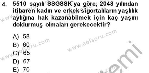 Sosyal Hizmet Bölümü 4. Yarıyıl Sosyal Güvenlik Hukuku Dersi 2014 Yılı Bahar Dönemi Dönem Sonu Sınavı 4. Soru