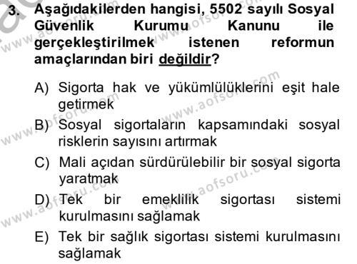 Sosyal Hizmet Bölümü 4. Yarıyıl Sosyal Güvenlik Hukuku Dersi 2015 Yılı Bahar Dönemi Ara Sınavı 3. Soru