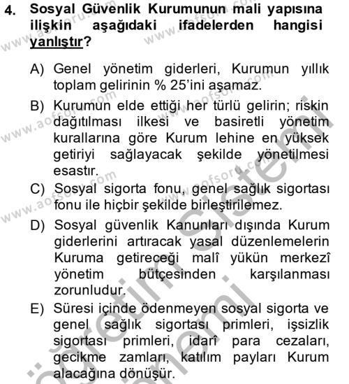 Sosyal Hizmet Bölümü 4. Yarıyıl Sosyal Güvenlik Hukuku Dersi 2015 Yılı Bahar Dönemi Ara Sınavı 4. Soru