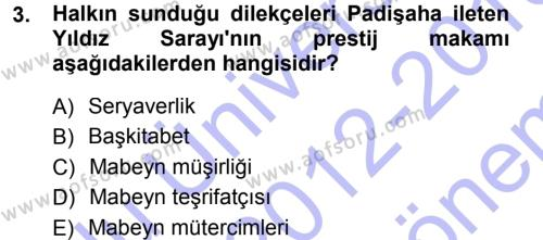 Kamu Yönetimi Bölümü 7. Yarıyıl Türk İdare Tarihi Dersi 2013 Yılı Güz Dönemi Dönem Sonu Sınavı 3. Soru