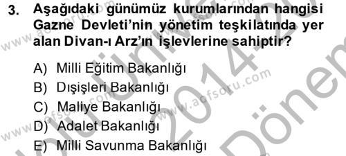 Türk İdare Tarihi Dersi 2014 - 2015 Yılı Dönem Sonu Sınavı 3. Soru