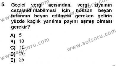Maliye Bölümü 7. Yarıyıl Vergi Ceza Hukuku Dersi 2013 Yılı Güz Dönemi Dönem Sonu Sınavı 5. Soru