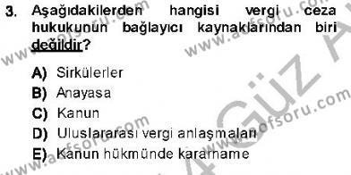 Maliye Bölümü 7. Yarıyıl Vergi Ceza Hukuku Dersi 2014 Yılı Güz Dönemi Ara Sınavı 3. Soru