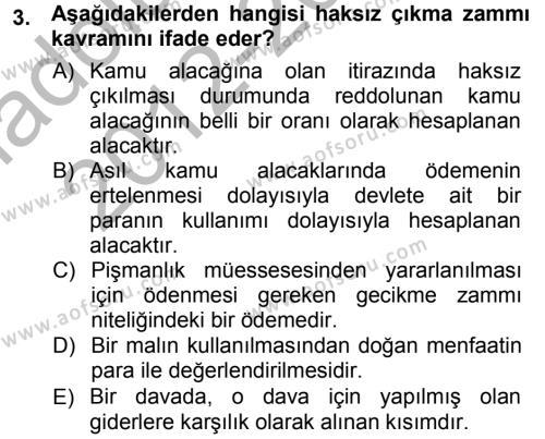 Maliye Bölümü 7. Yarıyıl Vergi İcra Hukuku Dersi 2013 Yılı Güz Dönemi Ara Sınavı 3. Soru