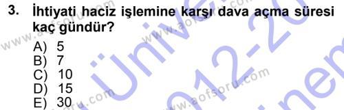 Maliye Bölümü 7. Yarıyıl Vergi İcra Hukuku Dersi 2013 Yılı Güz Dönemi Dönem Sonu Sınavı 3. Soru