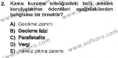Maliye Bölümü 7. Yarıyıl Vergi İcra Hukuku Dersi 2013 Yılı Güz Dönemi Tek Ders Sınavı 2. Soru