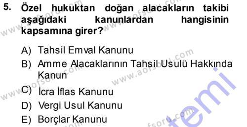 Maliye Bölümü 7. Yarıyıl Vergi İcra Hukuku Dersi 2014 Yılı Güz Dönemi Ara Sınavı 5. Soru