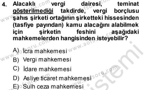 Maliye Bölümü 7. Yarıyıl Vergi İcra Hukuku Dersi 2014 Yılı Güz Dönemi Tek Ders Sınavı 4. Soru