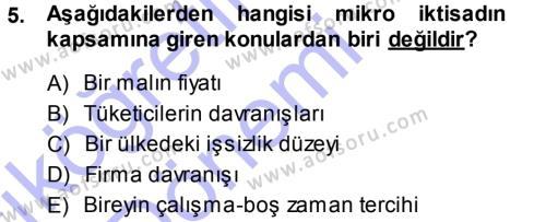 Bankacılık ve Sigortacılık Bölümü 1. Yarıyıl İktisada Giriş Dersi 2014 Yılı Güz Dönemi Ara Sınavı 5. Soru