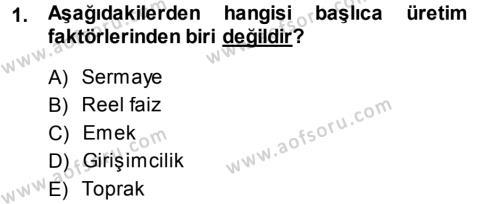 İktisada Giriş Dersi 2013 - 2014 Yılı (Final) Dönem Sonu Sınavı 1. Soru