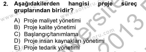 İktisat Bölümü 2. Yarıyıl Proje Yönetimi Dersi 2013 Yılı Bahar Dönemi Ara Sınavı 2. Soru